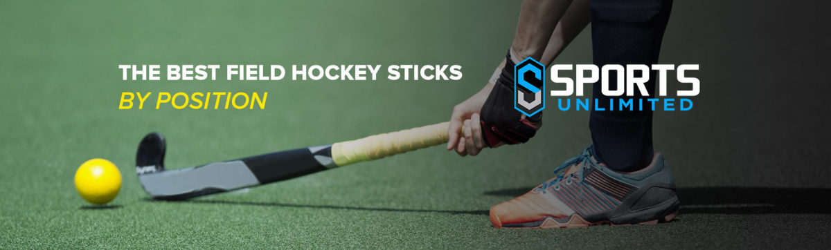 The best field hockey sticks by position - sports unlimited